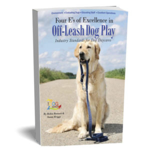 A book about off-leash dog play for dog daycare businesses written by the dog gurus.